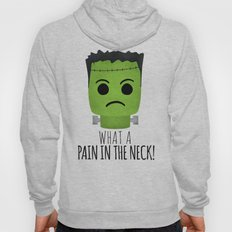 What A Pain In The Neck! Hoody