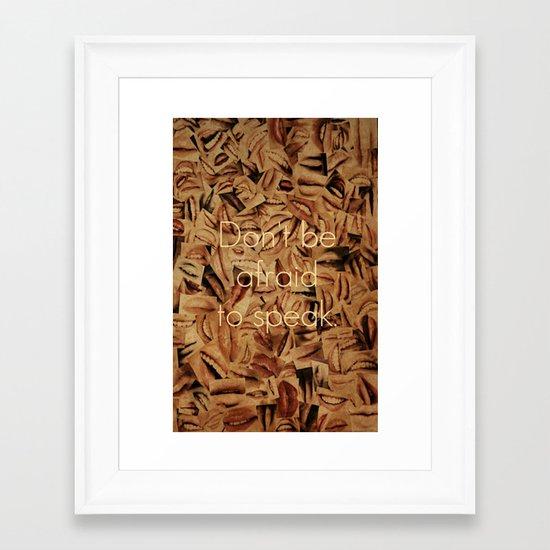 Don't Be Afraid Framed Art Print