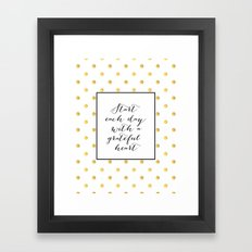 Start Each Day With A Gr… Framed Art Print