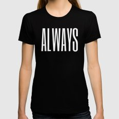 Always I Womens Fitted Tee Black SMALL