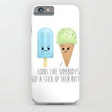 ...Looks Like Somebody's Got A Stick Up Their Butt! iPhone 6 Slim Case