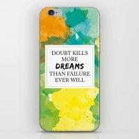 Doubt Kills More Dreams … iPhone & iPod Skin