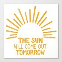 The Sun Will Come Out To… Canvas Print