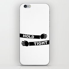 Hang Tight iPhone & iPod Skin