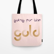 GOING FOR THE GOLD Tote Bag