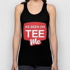As Seen On Tee Me Unisex Tank Top