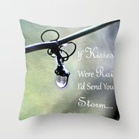 If Kisses Were Raindrops… Throw Pillow