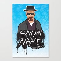 Say My Name - Heisenberg  Canvas Print