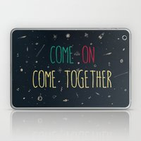 2. come together Laptop & iPad Skin