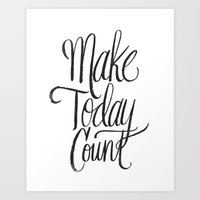 Make Today Count Art Print