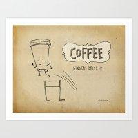 COFFEE  Winners Drink It! Art Print