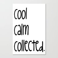 Cool,calm,collected Canvas Print