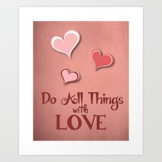 All Things with Love Art Print