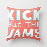 Kick Out The Jams Throw Pillow