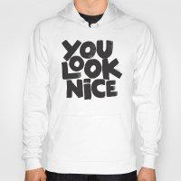 YOU LOOK NICE Hoody