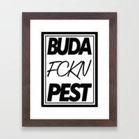 Buda fckn pest Framed Art Print