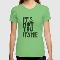 It's not you, it's me. - by Genu WORDISIAC™ TYPOGY™ Womens Fitted Tee Grass SMALL