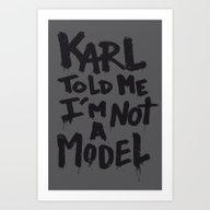 Karl Told Me... Art Print