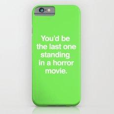 Last One Standing iPhone 6s Slim Case