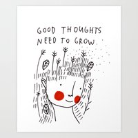 Good Thoughts Need To Gr… Art Print