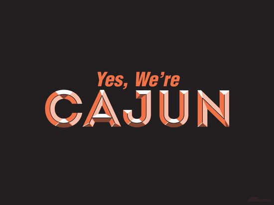 Yes, We're Cajun Art Print