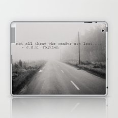 not all those who wander are lost ... Laptop & iPad Skin