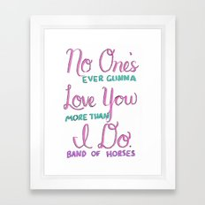 No One's Gunna Love You Framed Art Print