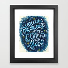 You Are Made Of Comets And Stars Framed Art Print