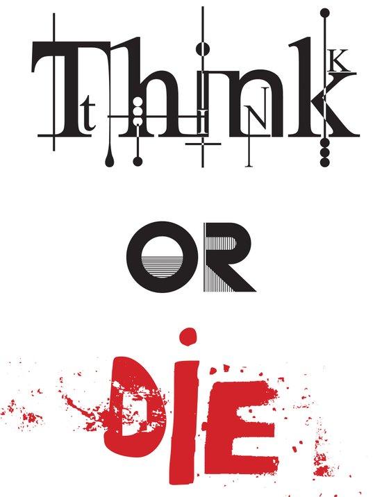 Think or Die Art Print