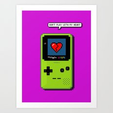 Don't Play With My Heart Art Print
