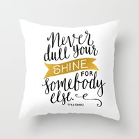 Never Dull Your Shine Throw Pillow