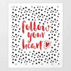 Follow Your Heart Quote Art Print
