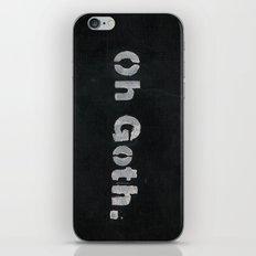 Oh goth. iPhone & iPod Skin