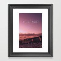 Feel The Nature Framed Art Print