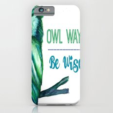Owl Ways Be Wise iPhone 6 Slim Case