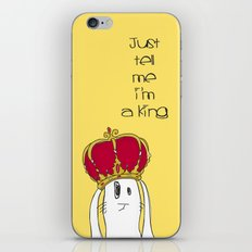 Just tell me I'm a King iPhone & iPod Skin