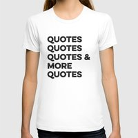 quotes T-shirts featuring Quotes & More Quotes by Prince Arora