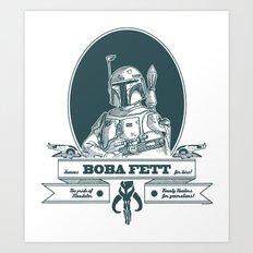 Famous Boba fett for hire! Art Print