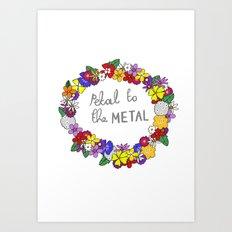 Petal to the metal  Art Print