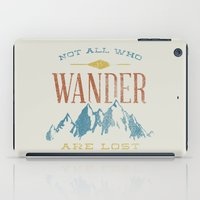 Not All Who Wander Are L… iPad Case