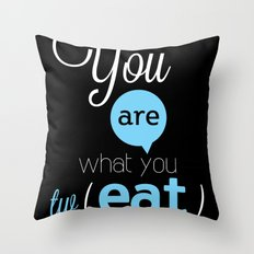 You are what you twEAT Throw Pillow