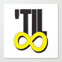 'til ∞ (infinity) Canvas Print