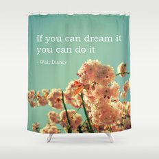 If you can dream it Shower Curtain