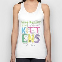 Who Doesnt Like Kittens? Unisex Tank Top