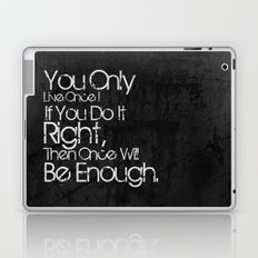 You Only Live Once. Laptop & iPad Skin