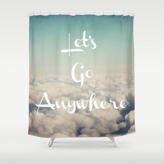 Let's Go Anywhere Shower Curtain