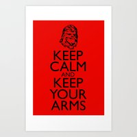 Keep Calm and Keep your Arms Art Print