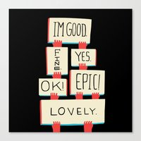 Im Good. Fine. Yes. OK! … Canvas Print