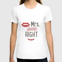 Mrs Always Right Womens Fitted Tee White SMALL