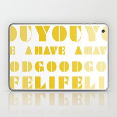 YOU HAVE A GOOD LIFE Laptop & iPad Skin